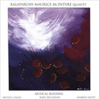 KALAPARUSHA MAURICE MCINTYRE Kalaparush Maurice McIntyre Quartet : Musical Blessing album cover