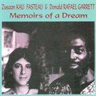 KALI  Z. FASTEAU (ZUSAAN KALI FASTEAU) Kali Fasteau & Donald Garrett : Memoirs Of A Dream album cover