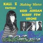KALI  Z. FASTEAU (ZUSAAN KALI FASTEAU) Making Waves album cover