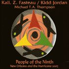 KALI  Z. FASTEAU (ZUSAAN KALI FASTEAU) People of the Ninth: New Orleans and the Hurricane 2005 album cover