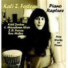 KALI  Z. FASTEAU (ZUSAAN KALI FASTEAU) Piano Rapture album cover