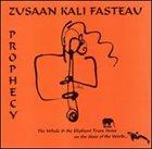 KALI  Z. FASTEAU (ZUSAAN KALI FASTEAU) Prophecy album cover