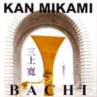 KAN MIKAMI Bachi - From Oak Village album cover