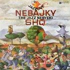 KAREL VELEBNY SHQ : Jazzové Nebajky - The Jazz Nebyeki (Jazz Non-fables) album cover