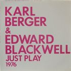 KARL BERGER Karl Berger & Edward Blackwell : Just Play (1976) album cover
