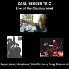 KARL BERGER Karl Berger Trio : Live at the Classical Joint album cover