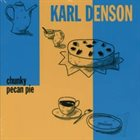 KARL DENSON Chunky Pecan Pie album cover