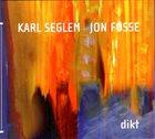 KARL SEGLEM Karl Seglem, Jon Fosse : Dikt album cover