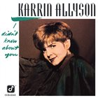 KARRIN ALLYSON I Didn't Know About You album cover