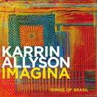 KARRIN ALLYSON Imagina : Songs Of Brasil album cover