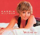 KARRIN ALLYSON Wild for You album cover