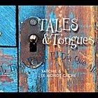 KATCHIE AND LE MONDE CACHE Tales & Tongues album cover