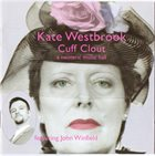 KATE WESTBROOK – Kate Westbrook Featuring John Winfield : Cuff Clout (A Neoteric Music Hall) album cover