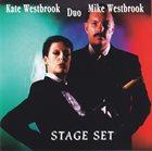 KATE WESTBROOK Kate Westbrook Mike Westbrook Duo : Stage Set album cover