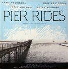 KATE WESTBROOK Kate Westbrook, Mike Westbrook, Peter Whyman, Brian Godding : Pier Rides album cover
