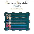 KAZUMI WATANABE Guitar Is Beautiful KW45 album cover