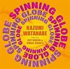 KAZUMI WATANABE Spinning Globe album cover