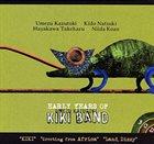 KAZUTOKI UMEZU Early Years of Kiki Band album cover