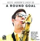 KEEFE JACKSON A Round Goal album cover
