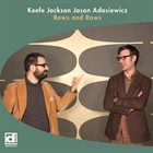 KEEFE JACKSON Keefe Jackson / Jason Adasiewicz : Rows and Rows album cover
