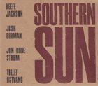 KEEFE JACKSON Keefe Jackson, Josh Berman, Jon Rune Strøm, Tollef Østvang : Southern Sun album cover