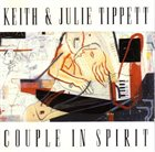 KEITH AND JULIE TIPPETT Couple In Spirit album cover