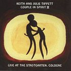 KEITH AND JULIE TIPPETT Couple in Spirit II album cover