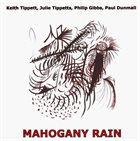 KEITH AND JULIE TIPPETT Mahogany Rain album cover