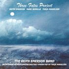 KEITH EMERSON Three Fates Project (with Marc Bonilla and Terje Mikkelsen) album cover