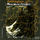 KEITH INGHAM Music, Music Everywhere album cover
