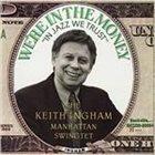 KEITH INGHAM We're in the Money album cover