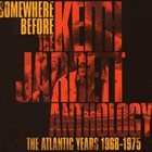 KEITH JARRETT Somewhere Before: The Keith Jarrett Anthology - The Atlantic Years 1968-1975 album cover