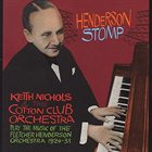 KEITH NICHOLS Keith Nichols And The Cotton Club Orchestra : Henderson Stomp album cover