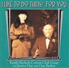 KEITH NICHOLS Keith Nichols Cotton Club Gang With Janice Day And Guy Barker: I Like To Do Things For You album cover