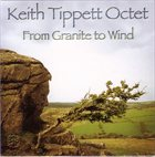 KEITH TIPPETT From Granite To Wind album cover
