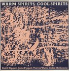 KEITH TIPPETT Warm Spirits Cool Spirits album cover