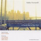 KEKKO FORNARELLI A French Man in New York album cover