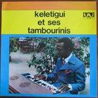 KELETIGUI ET SES TAMBOURINIS Keletigui Et Ses Tambourinis album cover