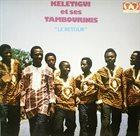 KELETIGUI ET SES TAMBOURINIS Le Retour album cover
