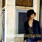 KELLEY JOHNSON Music Is The Magic album cover