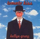 KELLYE GRAY Tomato Kiss album cover