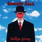 KELLYE GRAY Tomato Kiss album cover