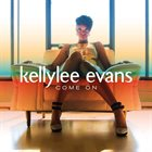 KELLYLEE EVANS Come On album cover
