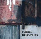 KEN ALDCROFT Ken Aldcroft & Klaus Kürvers : RUFFSTRINX album cover
