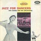 KEN HANNA Jazz For Dancers album cover