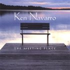 KEN NAVARRO The Meeting Place album cover