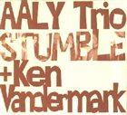 KEN VANDERMARK AALY Trio + Ken Vandermark : Stumble album cover