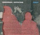KEN VANDERMARK Ken Vandermark and Mats Gustafsson : Verses album cover