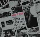 KEN VANDERMARK Made To Break : Before The Code album cover
