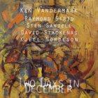 KEN VANDERMARK Two Days in December album cover